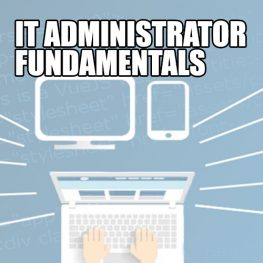 IT Administrator Fundamentals