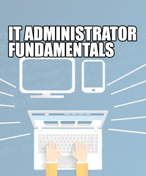 IT Administrator Fundamentals